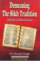 Picture of Demeaning The Sikh Tradition: A Study of Mina Poetry