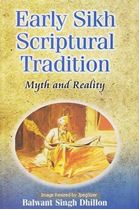 Picture of Early Sikh Scriptural Tradition Myth And Reality
