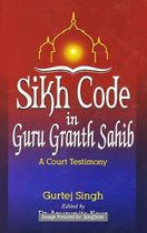 Picture of Sikh Code In Guru Granth Sahib  (A Court Testimony)