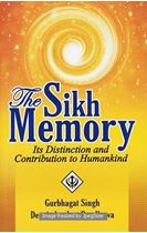 Picture of The Sikh Memory: Its Distinction And Contribution To Humankind
