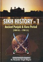 Picture of Sikh History – 1 Ancient Punjab and Guru Period (1000 O.E.-1708 C.E.)