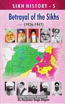 Picture of Sikh History – 5: Betrayal of the Sikhs (1926-1947)