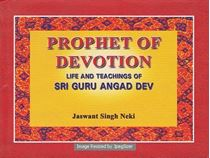 Picture of Prophet Of Devotion: Life And Teaching of Sri Guru Angad Dev Ji