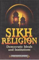 Picture of Sikh Religion: Democratic Ideals and Institutions