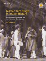 Picture of Master Tara Singh in Indian History: Colonialism, Nationalism, And The Politics of Sikh Identity