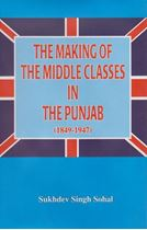 Picture of The Making of The Middle Classes in The Punjab (1849-1947)