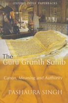 Picture of The Guru Granth Sahib : Canon, Meaning and Authority