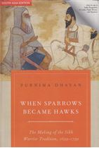 Picture of When Sparrows Became Hawks : The Making of the Sikh Warrior Tradition, 1699-1799