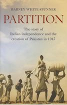 Picture of Partition : The Story of Indian Independence and the Creation of Pakistan in 1947