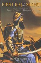 Picture of First Raj of the Sikhs : The Life and Times of Banda Singh Bahadur