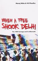 Picture of When A Tree Shook Delhi : The 1984 Carnage and its Aftermath