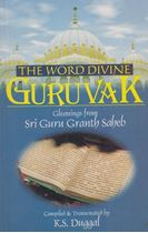 Picture of The Word Divine Guruvak : Gleanings from Sri Guru Granth Saheb