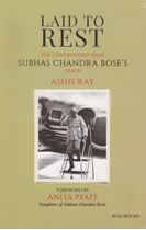 Picture of Laid to Rest : The Controversy Over Subhas Chandra Bose's Death