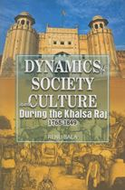 Picture of Dynamics of Society And Culture During the Khalsa Raj (1765-1849)