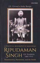 Picture of A Political Biography of Maharaja Ripudaman Singh of Nabha : Paramountcy, Patriotism, and the Panth