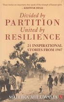 Picture of Divided by Partition United by Resilience : 21 Inspirational Stories From 1947