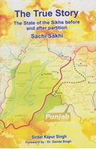 Picture of The True Story the State of the Sikhs before and after Partition (Sachi Sakhi)