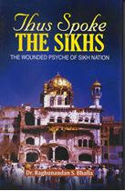 Picture of Thus Spoke The Sikhs : The Wounded Psyche of Sikh Nation