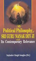Picture of The Political Philosophy of Sri Guru Nanak Dev Ji And Its Contemporary Relevance