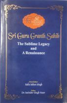 Picture of Sri Guru Granth Sahib : The Sublime Legacy and A Renaissance